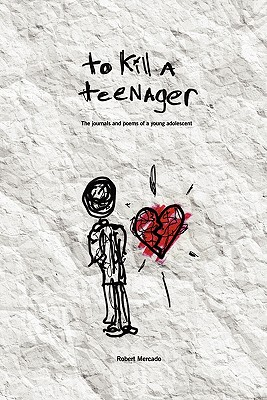 To Kill a Teenager By Mercado, Robert